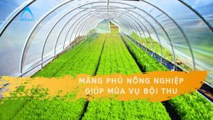 màn phủ nông nghiệp giúp mùa vụ bội thu
