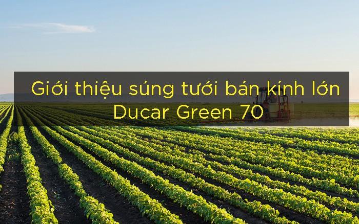 súng tưới ducar green 70